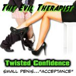 The Evil Therapist – Twisted Confidence