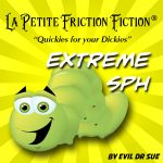 La Petite Friction Fiction – Extreme SPH